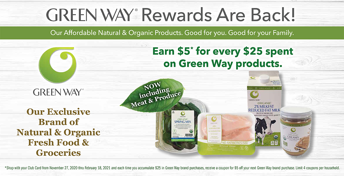 various Green Way brand grocery products with text saying earn $5 for every $25 spent on Green Way products. Shop our exclusive brand of natural and organic fresh food and groceries.